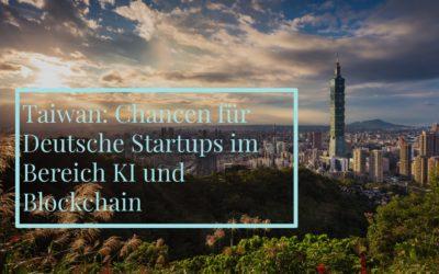 Taiwan: Chancen für Deutsche Startups im Bereich KI und Blockchain